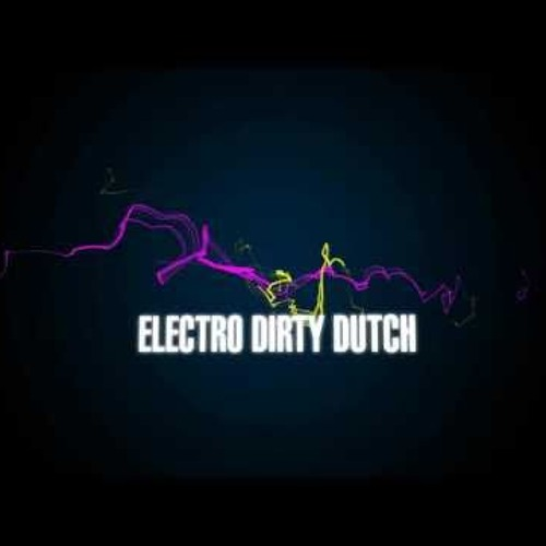 The Best Of Electro & Durty Dutch