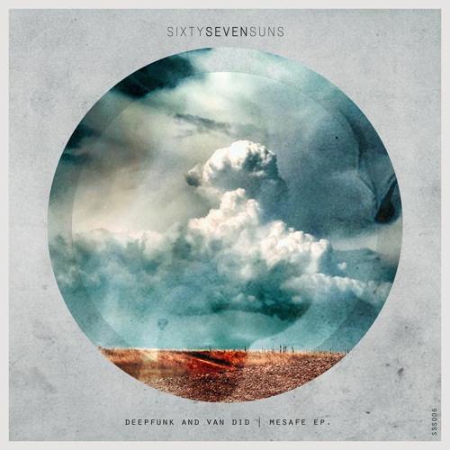 Deepfunk & Van Did - Mesafe EP (Sixtysevensuns)