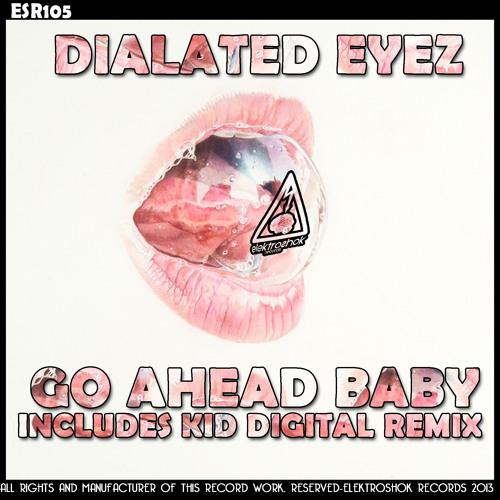 Dialated Eyez - Go Ahead Baby (Original Mix) TOP 33 on Beatport!