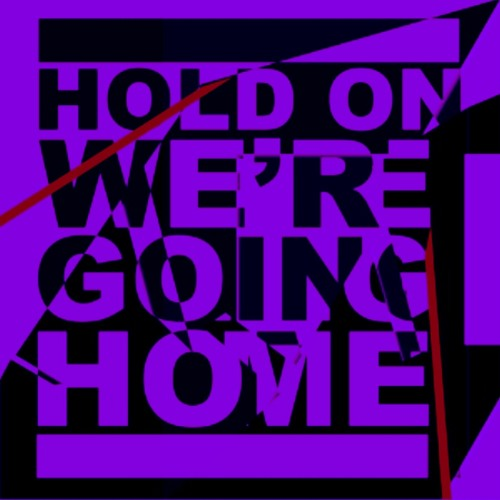 Hold On We're Going Home (Lows Screwed Disco Edit)