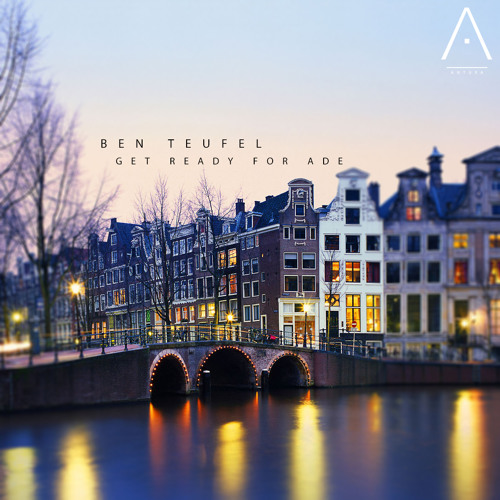 Get Ready For ADE mixed by Ben Teufel |FREE DOWNLOAD|