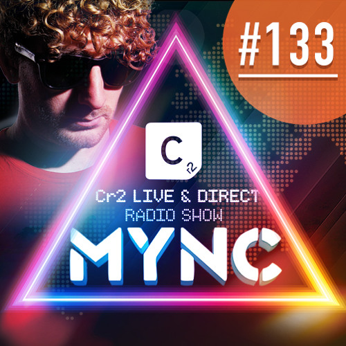 MYNC Presents Cr2 Live and Direct Radio Show 133 with Stereotronique Guestmix