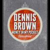 Dennis Brown - Money in my Pocket (Sticky Dubplate)