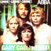 FREE DOWNLOAD! ABBA - Gimme Gimme Gimme (A Man After Midnight) - GARY CAOS REMIX