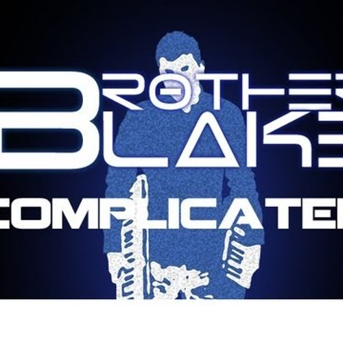 Complicated-Brother Blake