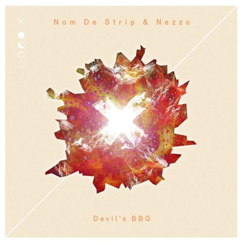 Nom De Strip & Nezzo - Devil's BBQ