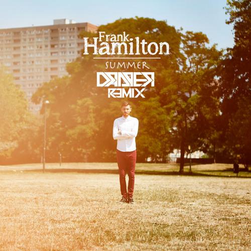 Frank Hamilton - Summer (Draper Remix)