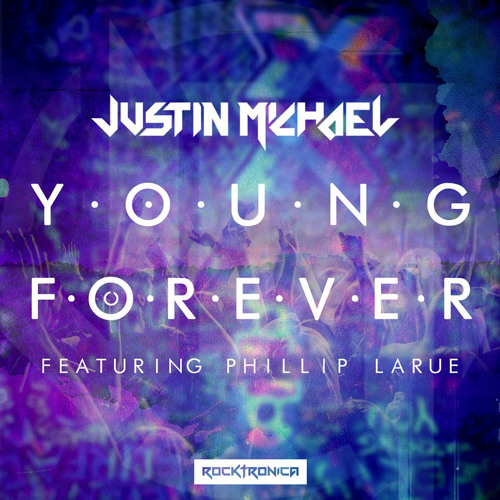 Justin Michael - Young Forever (ft. Phillip LaRue)