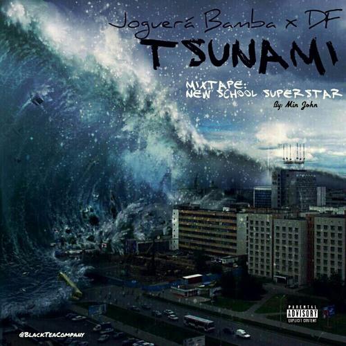 Joguerá Bamba x DF - Tsunami