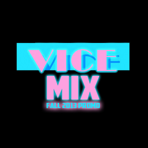 VICE MIX - Fall 2013 Promo
