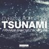 DVBBS, Borgeous - Tsunami (Frankie Sanchez Bootleg)