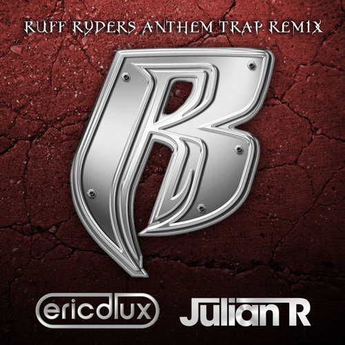 RR ANTHEM - Eric D - Lux & Julian R Remix