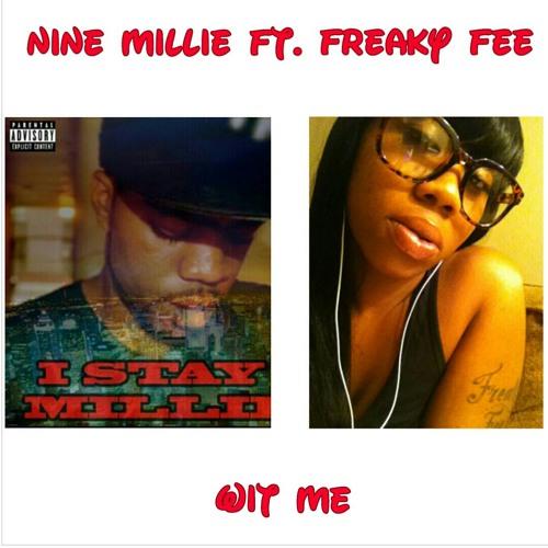 Nine Millie Ft. Freaky Fee - Wit Me