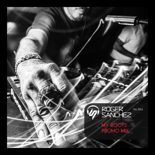 Roger Sanchez - My Roots Promo Mix (Fall '13)