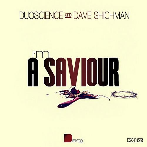 Duoscience & Dave Shichman - I'm A Saviour [CLIP] (Diskool Recordings)