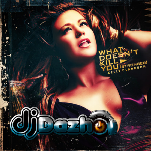 What Doesn't Kill U Make U Stronger(Dj Dazho remix)