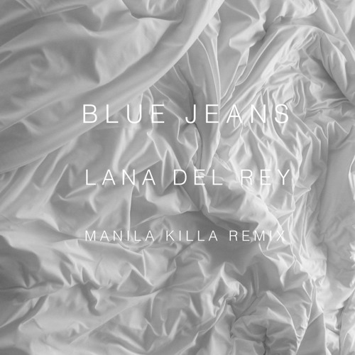 Blue Jeans (Manila Killa Remix) - Lana Del Rey