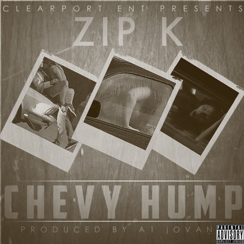 ZIP K - Chevy Hump (prod. by A1 Jovan)