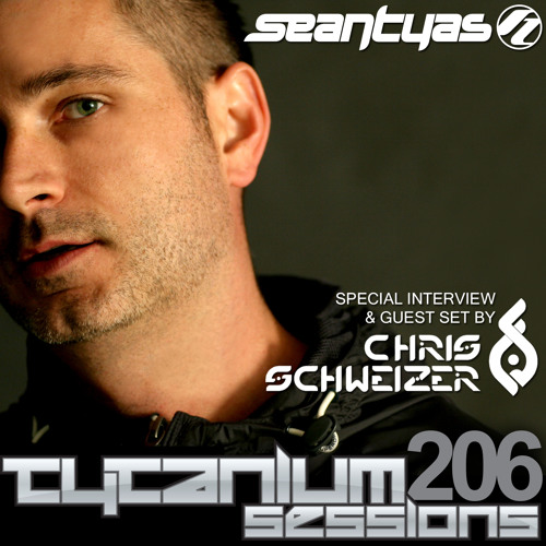 Tytanium Sessions Podcast Episode 206 (with Guest Chris Schweizer)
