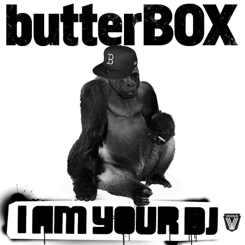 butterBOX - I Am Your DJ (SAMPLE EDITS)