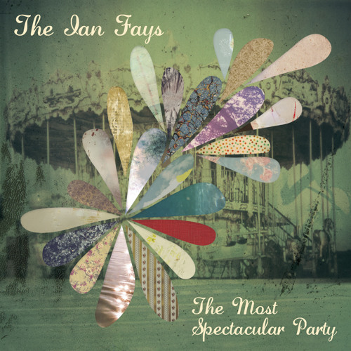 The Ian Fays - The Most Spectacular Party