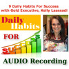 9 Daily Habits for Success With Kelly Laassadi 10-07-13