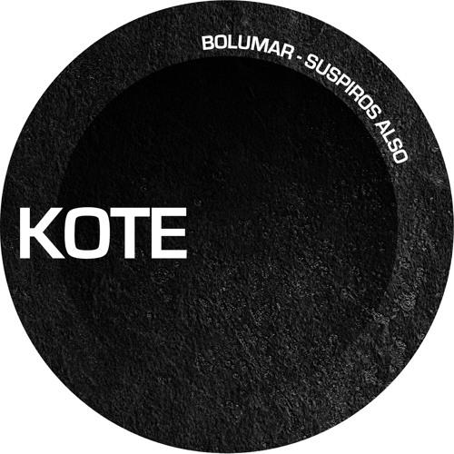 Bolumar_Suspiros Also EP_Snippet [KOTE RECORDS] Out now!