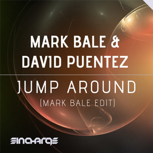 Mark Bale & David Puentez - Jump Around (Mark Bale Edit) (Out Now) [In Charge Recordings]