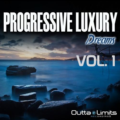 OUTTA LIMITS - PROGRESSIVE LUXURY DREAMS V/A COMPILATION VOL. 1 | PREVIEW