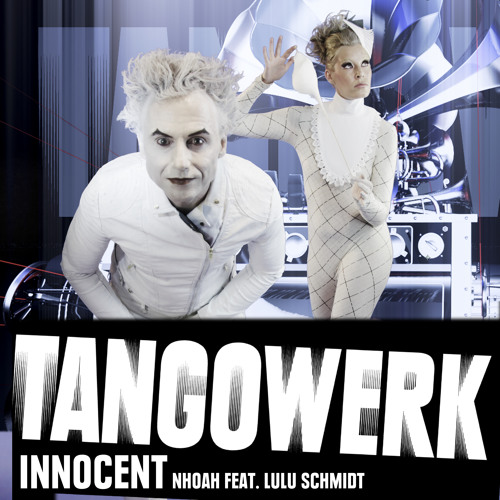 TANGOWERK by NHOAH feat. Lulu Schmidt - Innocent (Dubstep Version)
