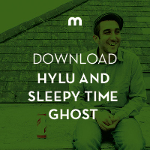 Download: Hylu and Sleepy Time Ghost Play With Fire mix