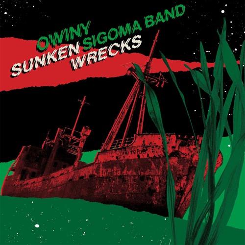 Owiny Sigoma Band - Sunken Wrecks (Pilooski Remix)
