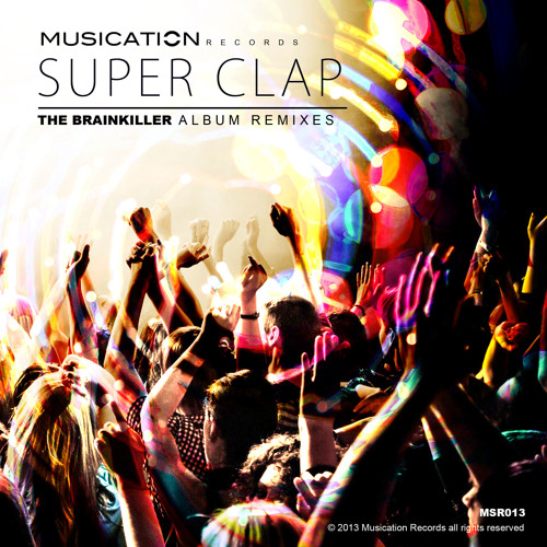 MSR013 The Brainkiller - Super Clap (Aggresivnes Remix) OUT NOW!!!