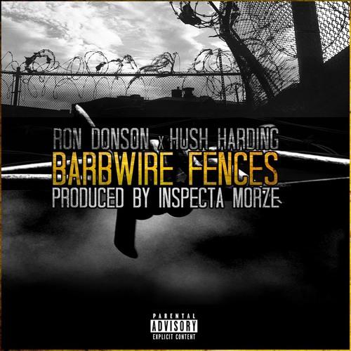 Barbwire Fences: RON DONSON x HU$H HARDING (prod. by Inspecta Morze)
