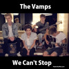 The Vamps - We Can't Stop