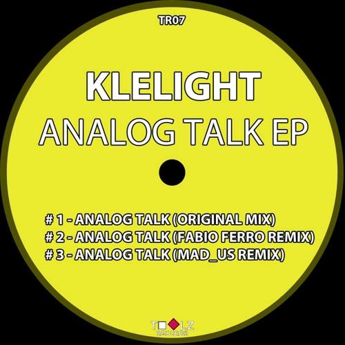 Klelight - Analog Talk (Fabio Ferro Remix) (Released On TOOLZ RECORDS)