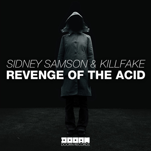 Sidney Samson & Killfake - Revenge Of The Acid (Original Mix)