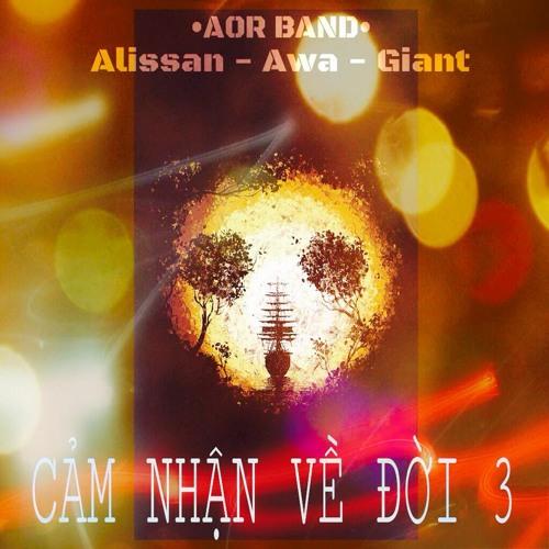 Cảm nhận về đời 3 - AlisSan ft Awa, Giant Starz