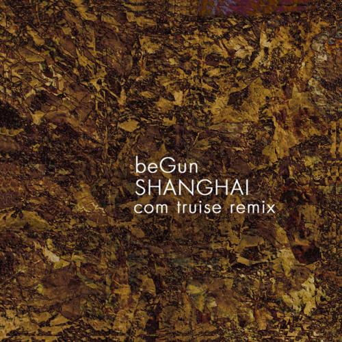Shanghai (Com Truise Remix)