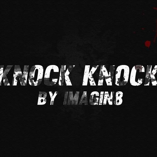Knock Knock by IMAGiN8