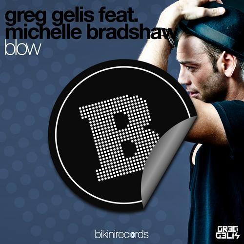 Greg Gelis feat. Michelle Bradshaw - Blow (Alva Edison Remix Edit)