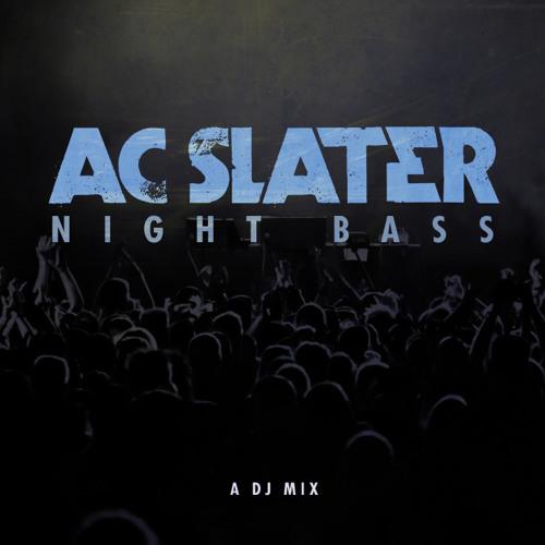 AC Slater - Night Bass (DJ Mix)