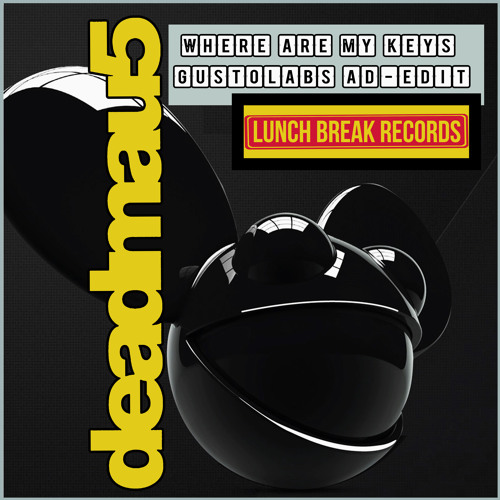 Deadmau5 - Where Are My Keys (Gustolabs Ad - Edit) FREE DOWNLOAD :-)