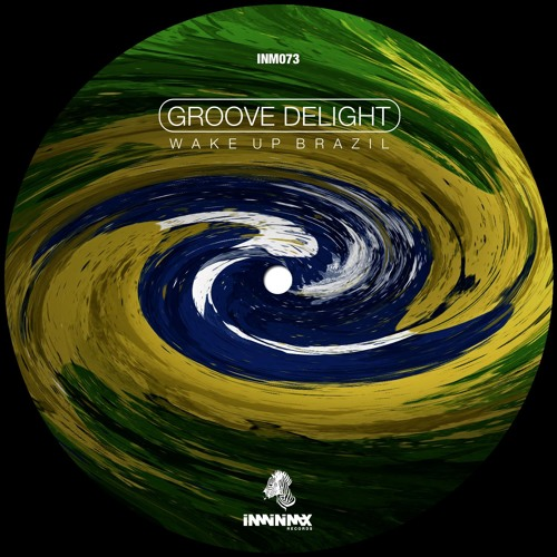 Groove Delight - Wake Up Brazil (Original Mix)