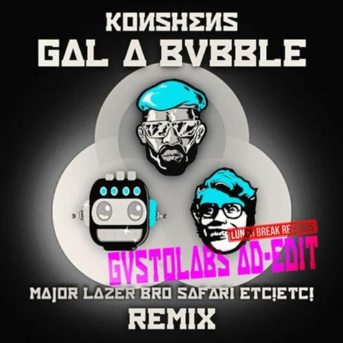 Konshens - Gal A Bubble (Major Lazer X Bro Safari X ETC!ETC! GUSTOLABS AD - EDIT)