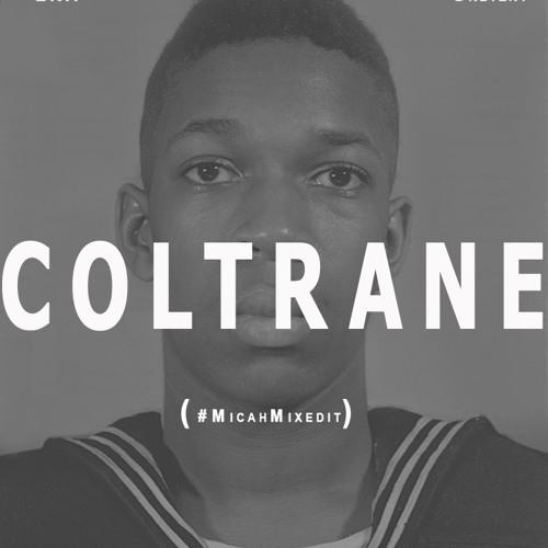 COLTRANE ( Prod by Glenn Gretzky)