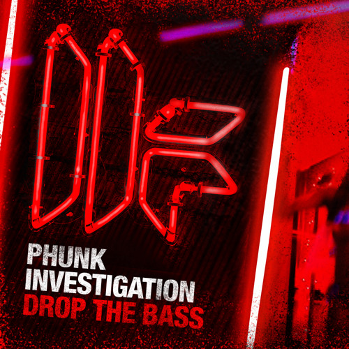 Phunk Investigation - 'Drop The Bass' - OUT NOW