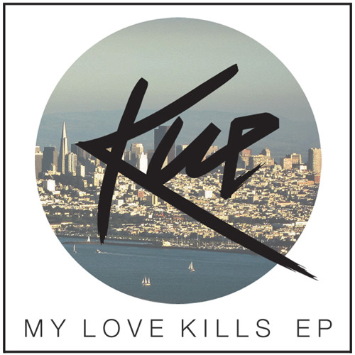 My Love Kills (Original Mix)