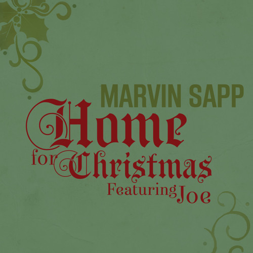Home For Christmas- Marvin Sapp Featuring Joe