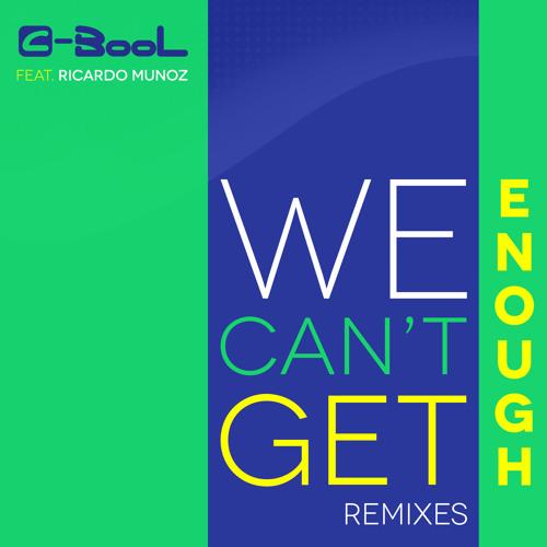 C-BooL feat. Ricardo Munoz - We Can't Get Enough (Older Grand Remix)